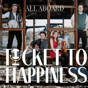 Ticket To Happiness CD Cover All Aboard
