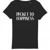 Ticket to Happiness - T-Shirt - Black - Women - Merch - Shop - Happiness Shirt