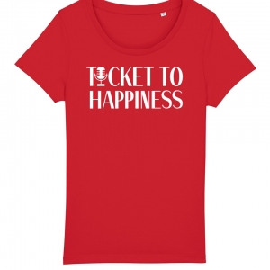 Ticket to Happiness - T-Shirt - Red - Women - Merch - Shop - Happiness Shirt